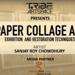 Tribe Artspace presents Collage Exhibition by Sanjay Roy Chowdhury